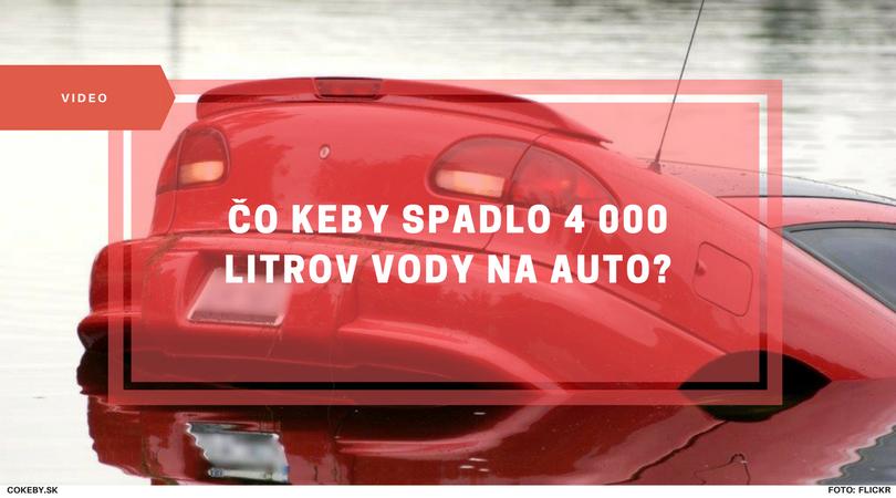 VIDEO: Čo keby spadlo 4 000 litrov vody na auto?