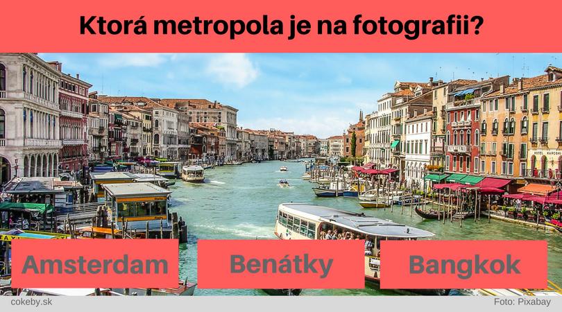 Len niektorí z vás dokážu urobiť tento kvíz na 100%. Dokážeš identifikovať metropolu podľa jedinej fotografie?