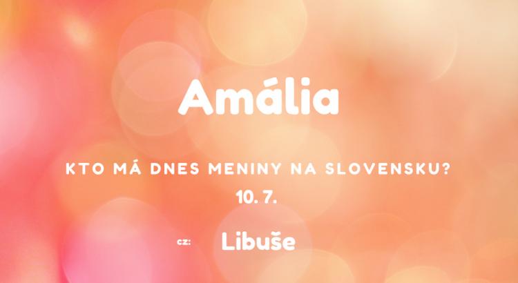 3753d446b Dnes 10. 7. má meniny na Slovensku Amália, v Česku Libuše