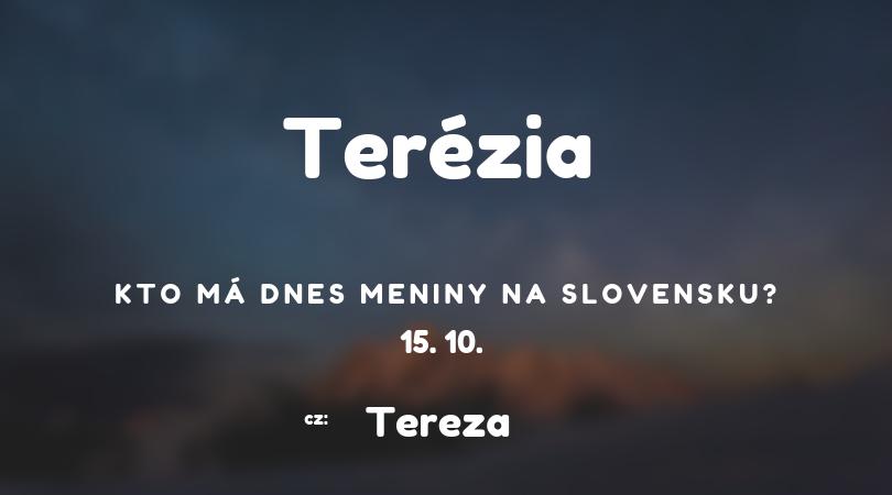 ce55b1633 Dnes 15. 10. má meniny na Slovensku Terézia, v Česku Tereza