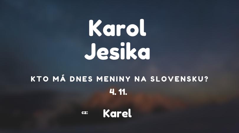 Dnes má meniny 4. 11. na Slovensku Karol, v Česku Karel
